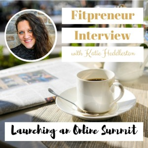Fitpreneur Interview with Katie Heddleston: Launching an Online Summit