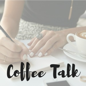 Coffee Talk {Volume 3}