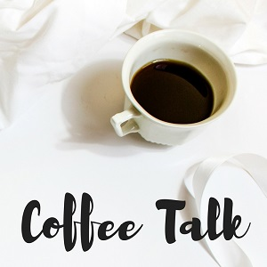Coffee Talk {Volume 4}