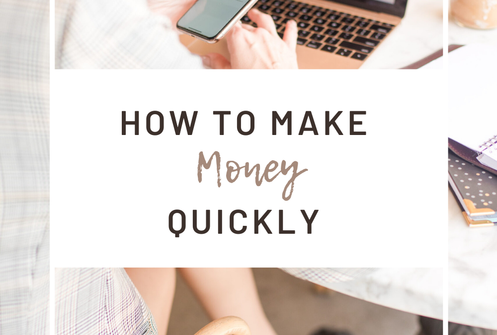 How To Make Money Quickly