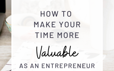 How To Make Your Time More Valuable