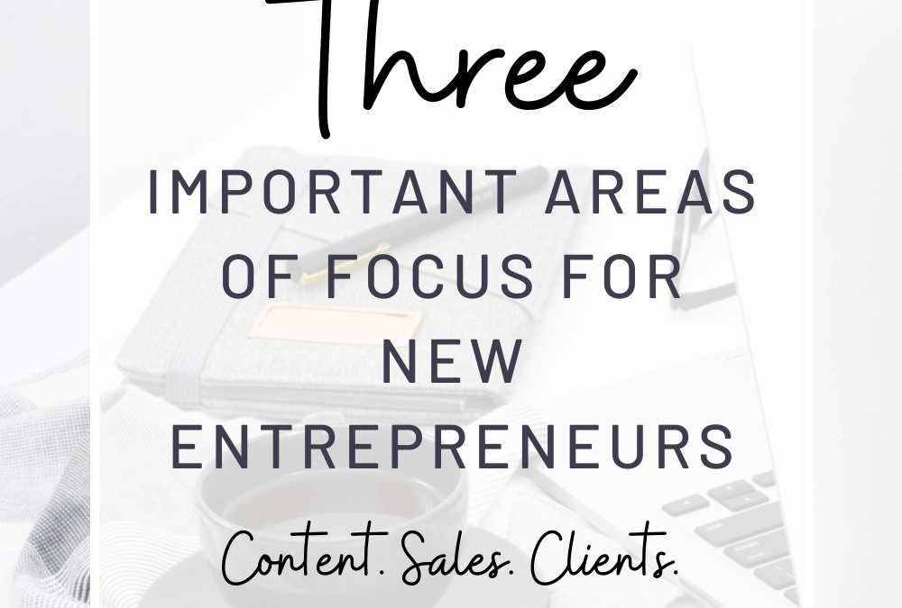 3 Important Areas of Focus For New Entrepreneurs